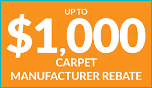 Up to $1,000 carpet manufacturer rebate!