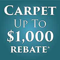 Carpet Up To $1000* carpet manufacturer rebate, FREE Furniture Moving • Take up of old carpet • Professional Installation • Interest Free Financing