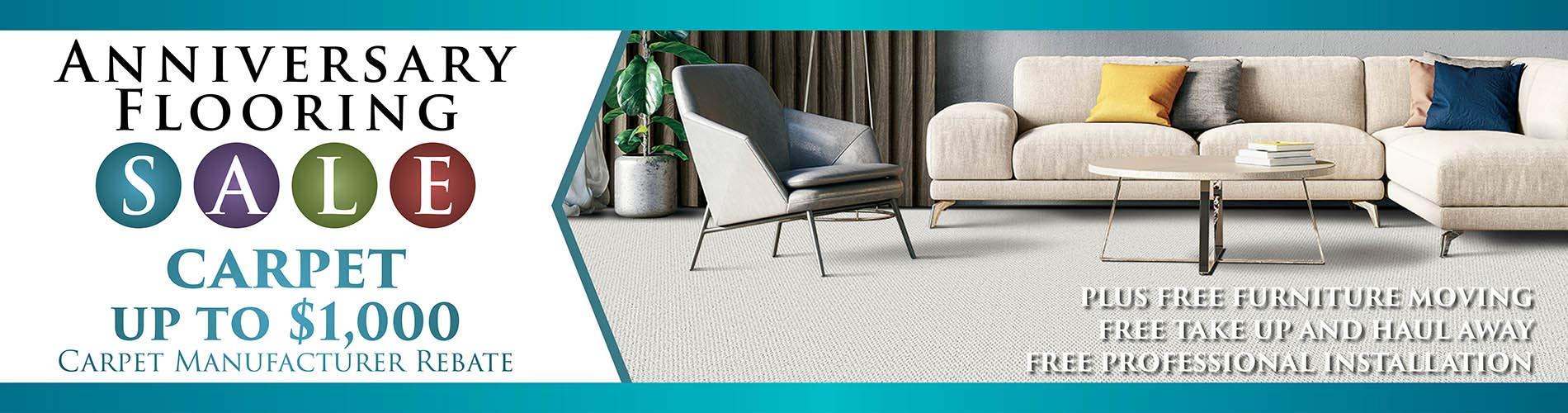 Carpet Up To $1000* carpet manufacturer rebate, FREE Furniture Moving • Take up of old carpet • Professional Installation • Interest Free Financing