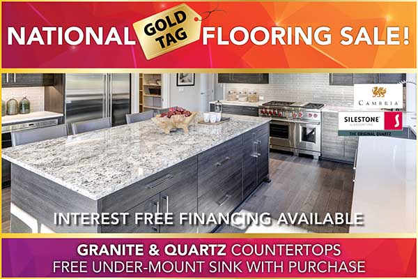 National Gold Tag Flooring Sale - Granite & Quartz Countertops  at Erskine Interiors. Free under mount sink with purchase. Interest Free financing available.